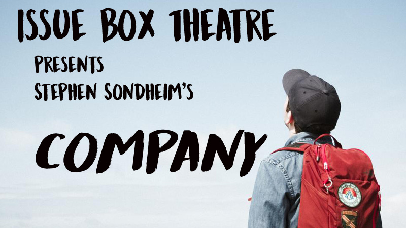 "The new theater company, Issue Box Theatre, will debut with the classic musical ""Company,"" a story about a single man with commitment issues."