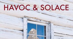 Havoc and Solace: Poems from the Inland West