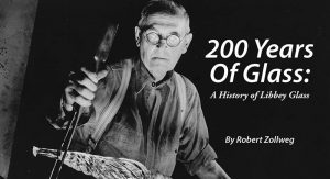 The cover of 200 Years of Glass by author Robert Zollweg, who worked for Libbey Glass for 48 years, beginning in 1970. Photo courtesy: Robert Zollweg.